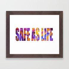 Safe as Life Framed Art Print