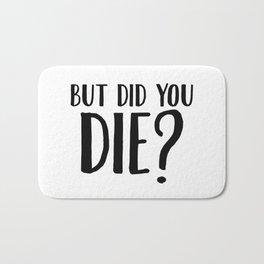 But Did You Die Bath Mat
