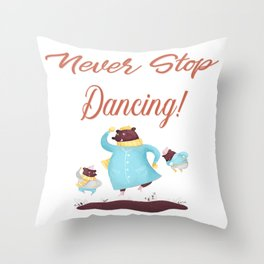 Never Stop Dancing Bears Bear Family Gifts Throw Pillow