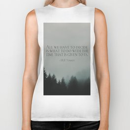 "J.R.R. Tolkien quote ""All we have to decide is what to do with the time that is given us"" Biker Tank"
