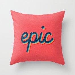 Epic - pink version Throw Pillow