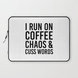 I Run On Coffee, Chaos & Cuss Words Laptop Sleeve