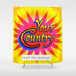 Your Country: Read the Manual Shower Curtain