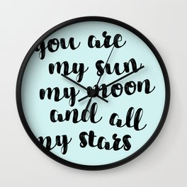 you are my sun my moon and all stars Wall Clock