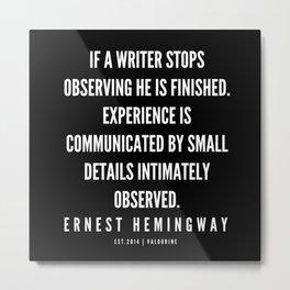 87  |Ernest Hemingway Quote Series  | 190613 Metal Print