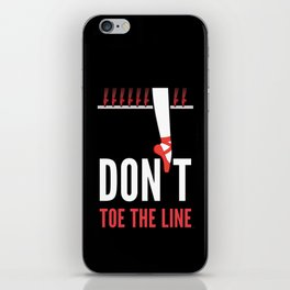 Don't Toe the Line iPhone Skin