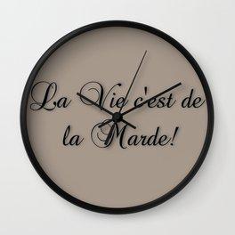 La Vie C'est De La Marde! Wall Clock