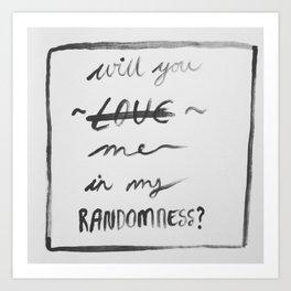 #242 #RondomHappens / #ConditionalLove Art Print