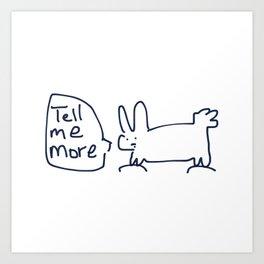 Tell Me More RABBITS TALKING Art Print