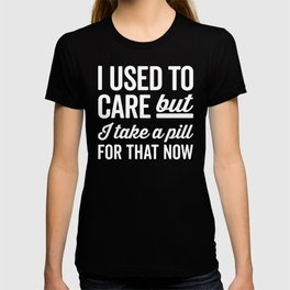 I Used To Care Funny Quote T-shirt
