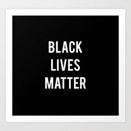 Black Lives Matter - Advocacy, Stop Racism Art Print
