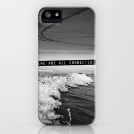 We Are All Connected. iPhone Case
