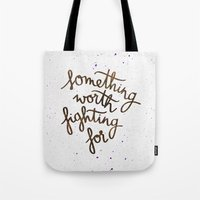 snape Tote Bags featuring Something worth fighting for by Earthlightened