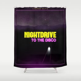 Nightdrive to the disco Shower Curtain