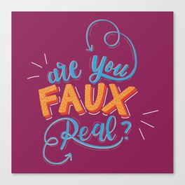 Are You Faux Real? Canvas Print