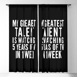 MY GREATEST TALENT IS WATCHING 5 YEARS OF TV IN 1 WEEK (Black & White) Blackout Curtain