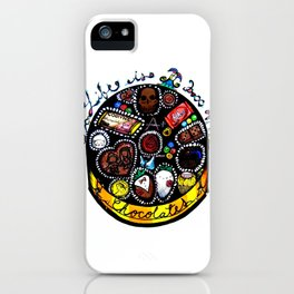 Life is a Box of Chocolates iPhone Case