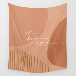 Let go. Breathe Deep. Keep Going. Wall Tapestry
