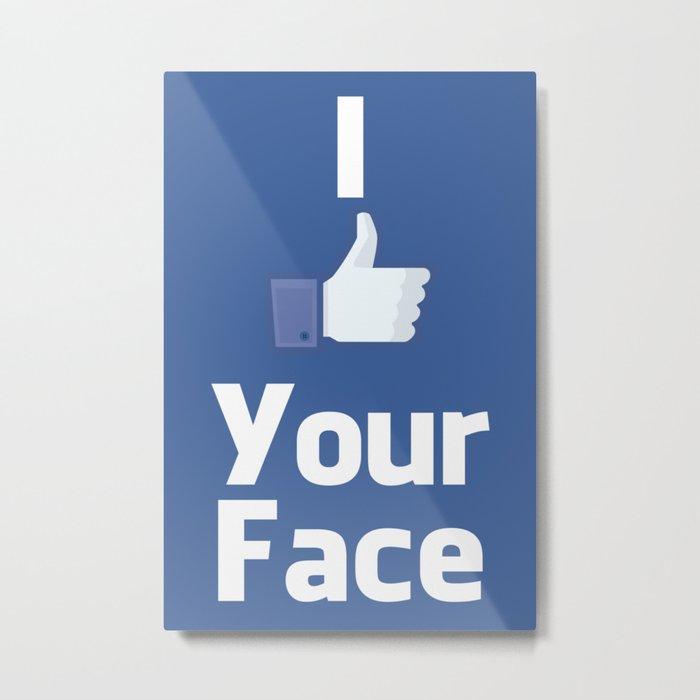Your Face Metal Print