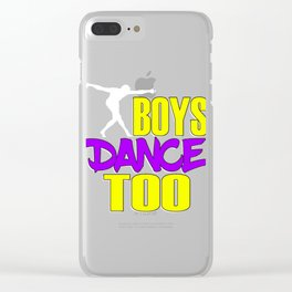 Awake your locomotive side! Perfect for a dancer and move-addict boy like you!Even Boys dance too! Clear iPhone Case
