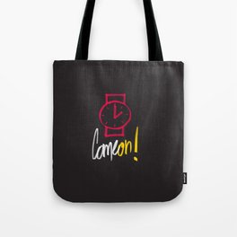 Come on ! Tote Bag