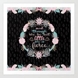 And though she be but little she is fierce Art Print