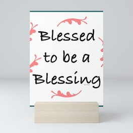 BLESSED TO BE A BLESSING Mini Art Print