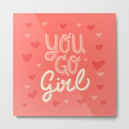 You Go Girl Metal Print