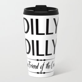 dilly dilly Travel Mug