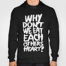Why don't we eat each others heart? | Dark Hoody