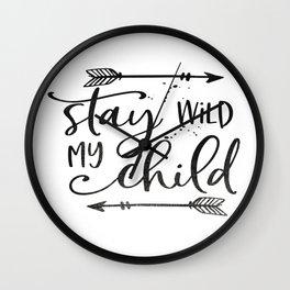 Stay Wild My Child, Calligraphy Print,Stay Wild Moon Child,Kids Room Decor,STAY WILD SIGN,Children Q Wall Clock