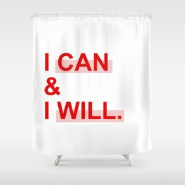 I can & I will Shower Curtain