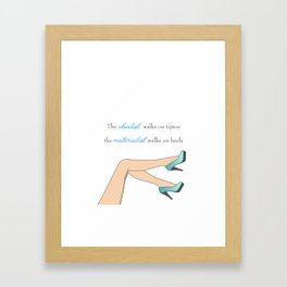 Motivational quote about high heels- womens shoes and legs Framed Art Print
