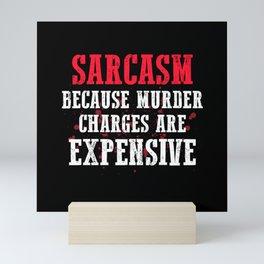 Sarcasm Saying Funny Mini Art Print