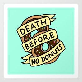 Death Before No Donuts Art Print