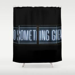 DO SOMETHING GREAT, Neon Shower Curtain