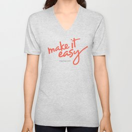 Make It Easy Unisex V-Neck