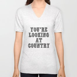 YOU'RE LOOKING AT COUNTRY Unisex V-Neck