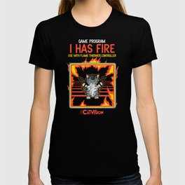 I Has Fire T-shirt