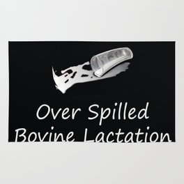 Don't Cry over spilled bovine lactation fluids. Rug