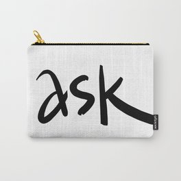 ask typography Carry-All Pouch