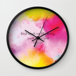 Kind words are like honey, sweet to the soul. Proverbs 16:24 Wall Clock
