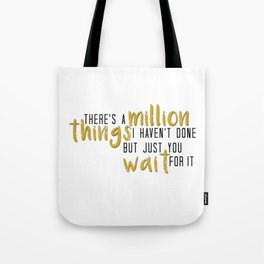 there's a million things i haven't done Tote Bag