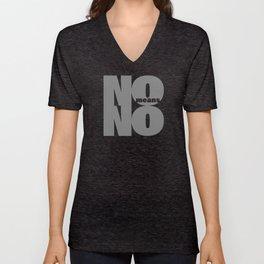 No means No grey Unisex V-Neck