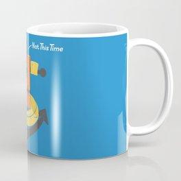 I Refuse To Sink Coffee Mug