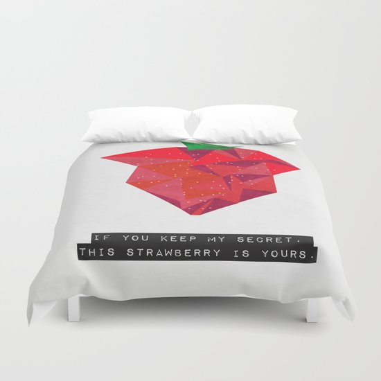 If you keep my secret, this strawberry is yours. Duvet Cover