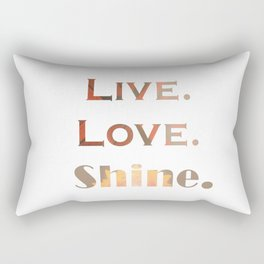 Live.Love.Shine. Rectangular Pillow