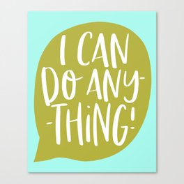 l can do anything Canvas Print