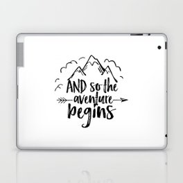 INSPIRATIONAL Quote,And So The Adventure Begins,Adventure Awaits,Kids Room Decor,Nursery Art Laptop & iPad Skin