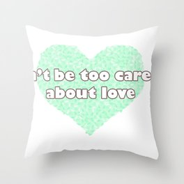 Can't be too careful about love - blue Throw Pillow